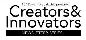 Newsletter — 100 Days in Appalachia