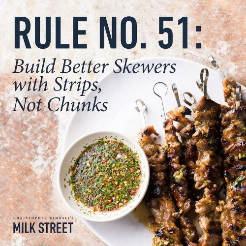 Build Better Skewers with Strips, Not Chunks