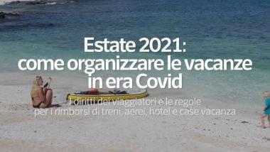 Estate 2021, come organizzare le vacanze in era Covid