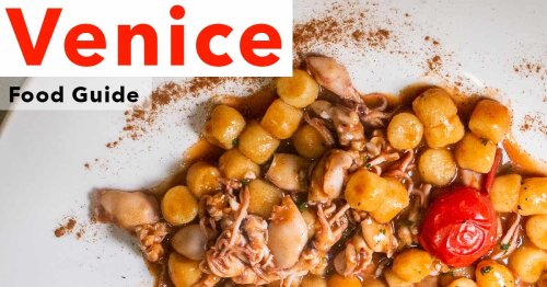 Venice Food Guide – The Best Venice Restaurants, Cafes and Cicchetti Bars