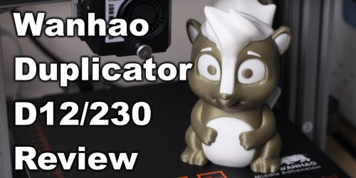 Wanhao Duplicator D12/230 Review: Dual-Color with Single Nozzle