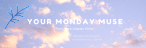 Monday Muse: On Mother's Love and a Grateful Heart - 6 Degrees Writer