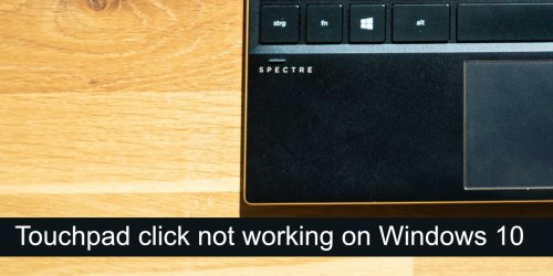 How to fix touchpad click not working on Windows 10