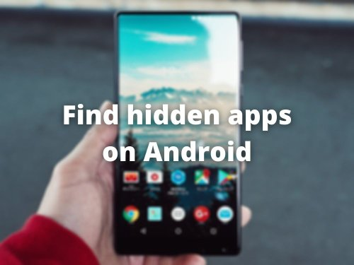 How to Find Hidden Apps on Android