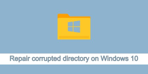 How to repair corrupted directory on Windows 10