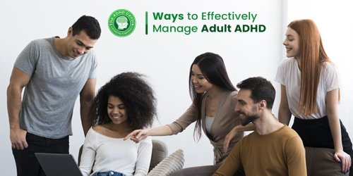 Ways to Effectively Manage Adult ADHD