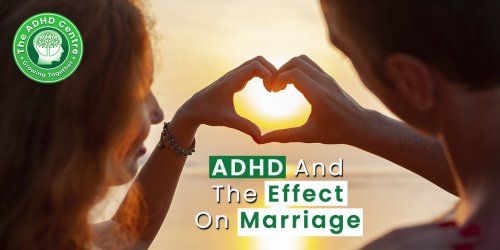 ADHD and the Effect on Marriage