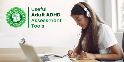 Useful Adult ADHD Assessment Tools