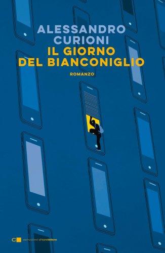 'Il giorno del Bianconiglio', romanzo crime di Curioni super esperto cyber security