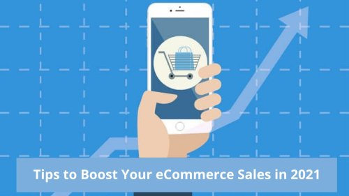 7 Effective Tips to Boost Your eCommerce Sales in 2021 - Agento Support