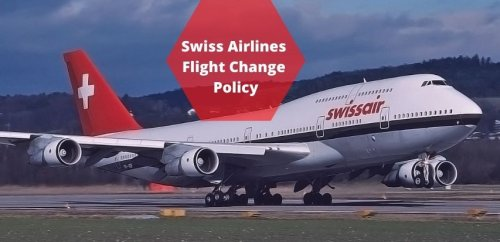 Swiss Airlines Flight Change Policy, Change Fee, Same Day