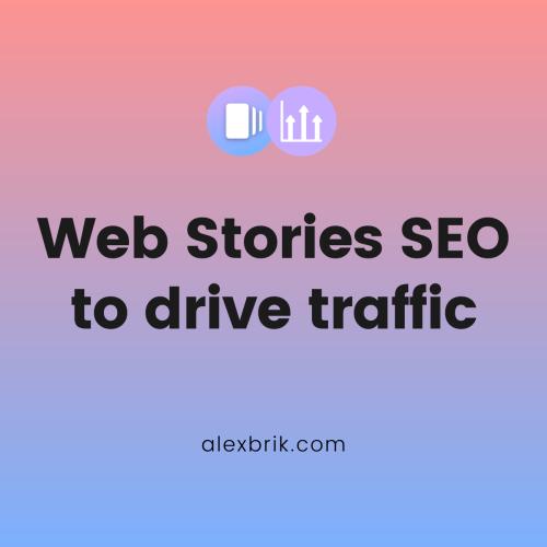 Web Stories SEO to drive traffic