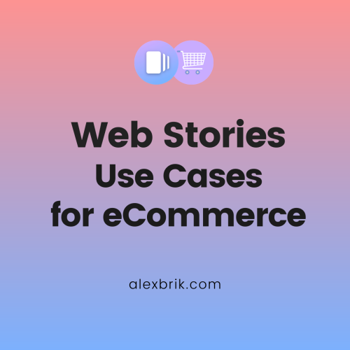 Web Stories Use Cases for eCommerce
