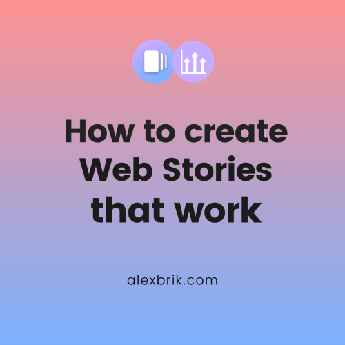 How to create Web Stories that work