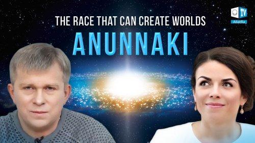 Anunnaki: The Race That Can Create Worlds
