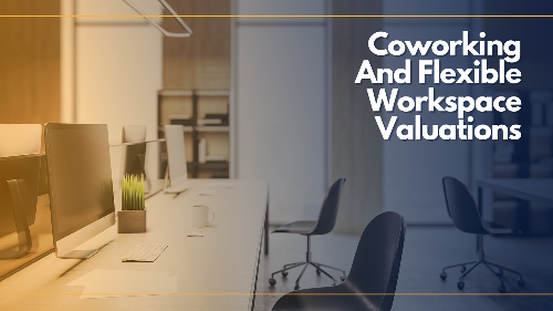 What's My Business Worth? | A Guide To Coworking And Flexible Workspace Valuations (Part 2)