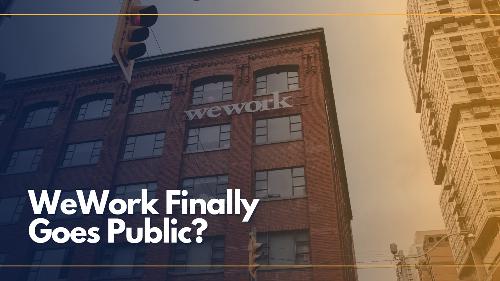 WeWork Finally Goes Public?