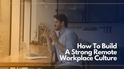 Personalization Is The Key To Building Strong Remote Workplace Culture