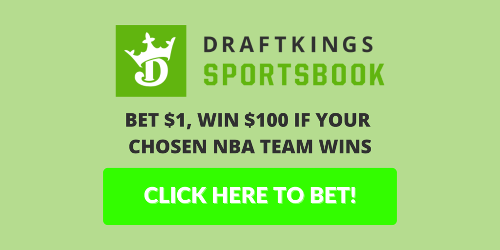 DraftKings NBA Free Bet: Bet $1, Get $100 if your team wins