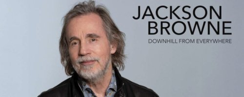 Review: Jackson Browne Shares the Upside of a Downside