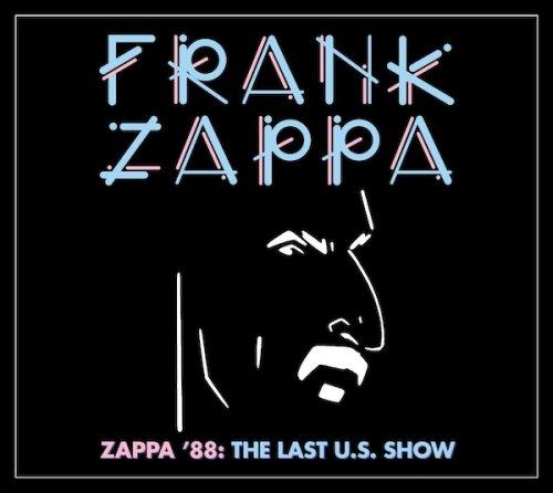 FRANK ZAPPA'S FINAL AMERICAN SHOW, ZAPPA '88: THE LAST U.S. SHOW OUT NOW VIA ZAPPA RECORDS/UMe