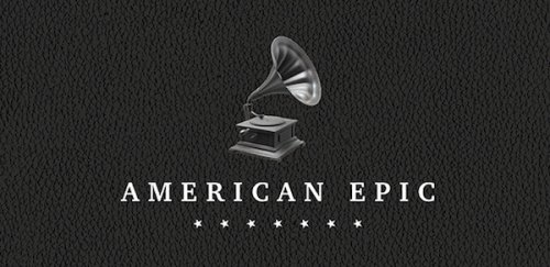 """For Lovers of Recorded Music and its History, """"American Epic"""" Is Must See PBS TV"""