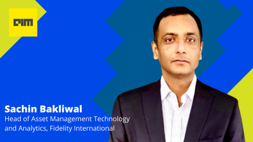 We're Witnessing A Key Shift Towards Cloud & API-Based Architecture: Sachin Bakliwal, Fidelity International