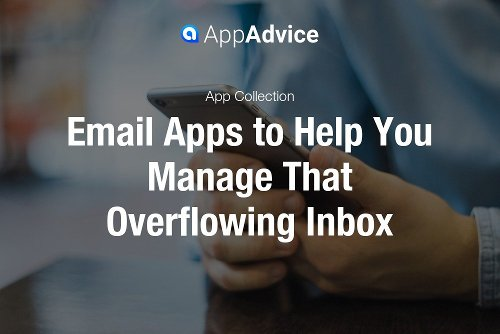 Email Apps to Help You Manage That Overflowing Inbox