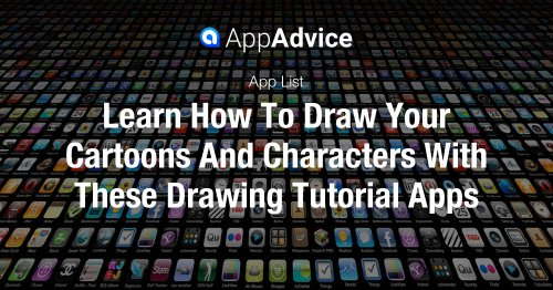 Learn How To Draw Your Cartoons And Characters With These Drawing Tutorial Apps