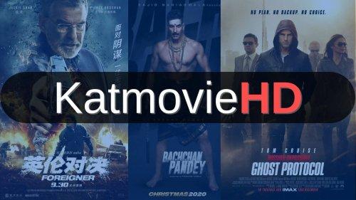 Katmoviehd 2021: Free Download HD Bollywood, Hollywood Movies