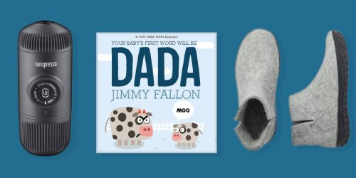 New to the Dad Game? Put These Items on Your Father's Day Wishlist