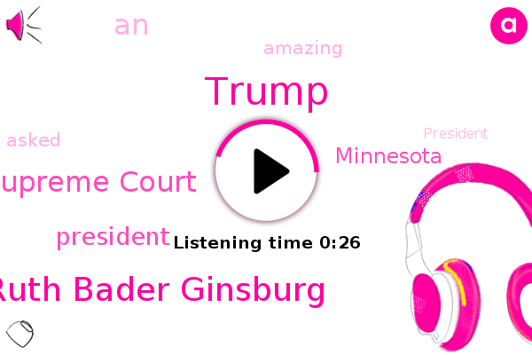 Listen: President Trump reacts to death of Ruth Bader Ginsburg