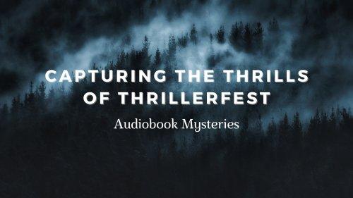 Capturing the Thrills of Thrillerfest