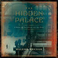 THE HIDDEN PALACE by Helene Wecker Read by George Guidall | Audiobook Review | AudioFile Magazine