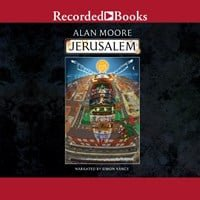 JERUSALEM by Alan Moore Read by Simon Vance | Audiobook Review | AudioFile Magazine