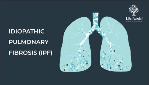 Idiopathic Pulmonary Fibrosis - Causes, Diagnosis Ayurvedic Treatment