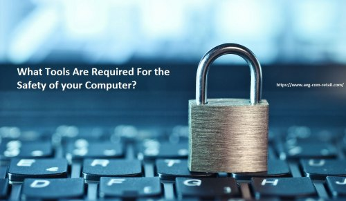 What Tools Are Required For the Safety of your Computer? - Www.Avg.com/retail