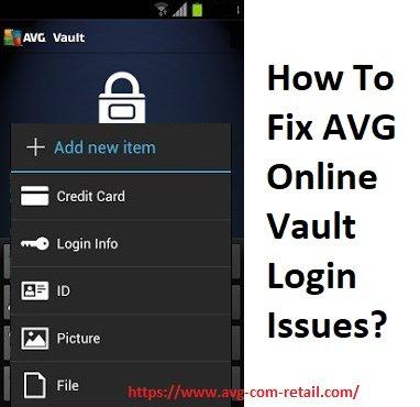 How To Fix AVG Online Vault Login Issues? Avg.com/retail - Www.Avg.com/retail