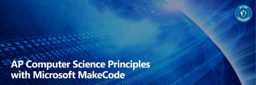 AP Computer Science Principles with Microsoft MakeCode