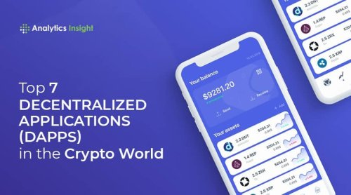 Top 7 Decentralized Applications (DApps) in the Crypto World