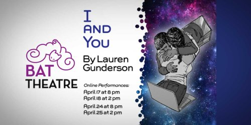 Quick-witted dramedy 'I and You' starts Saturday at BAT Theatre's Shelter-in-place Season III