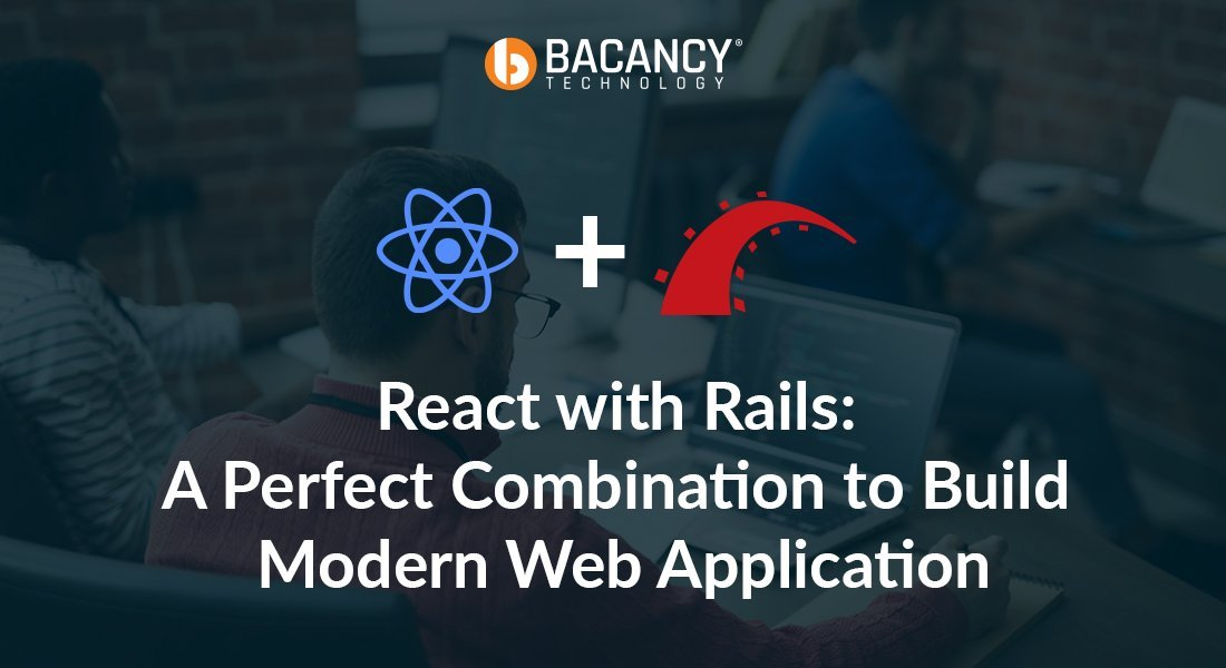 React with Rails: A Perfect Combination to Build Web Apps