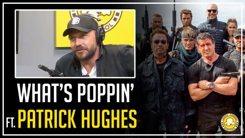What It's Like Directing Reynolds, Stallone, Schwarzenegger And More: What's Poppin' With Patrick Hughes