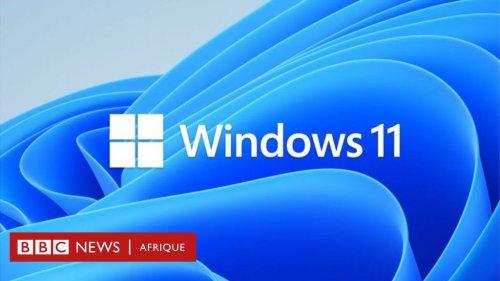 Quelles sont les améliorations apportées au nouveau système d'exploitation Windows 11 que Microsoft vient de lancer? - BBC News Afrique