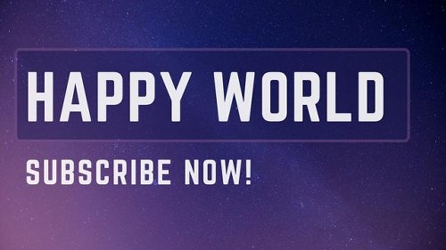 Happy World - Relaxing Video cover image