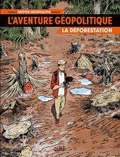 Chronique : L'aventure géopolitique -1- La déforestation (Soleil Productions)