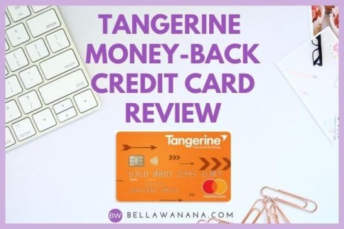 Tangerine Money-Back Credit Card Review 2021