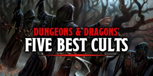 D&D: Need An Evil Cult? Here Are The Five Best Ones In D&D