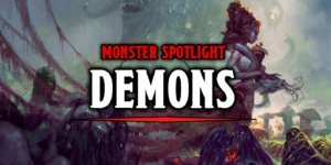 D&D Monster Spotlight: The Who's Who Of Demon Lords To Avoid