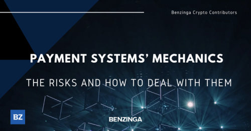 Payment Systems' Mechanics: The Risks And How To Deal With Them